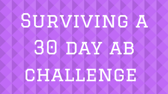Surviving a 30 day ab challenge: week 1
