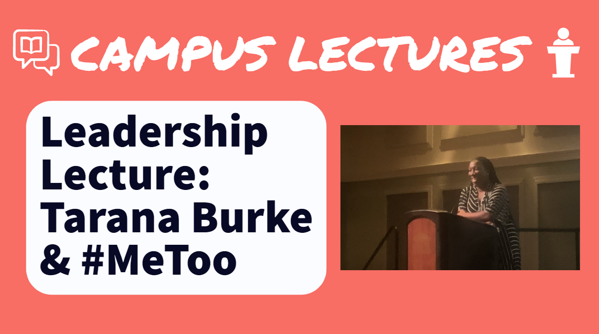 Tarana Burke Leadership lecture. Graphic by Caitlyn Dark, photo by William Becker.