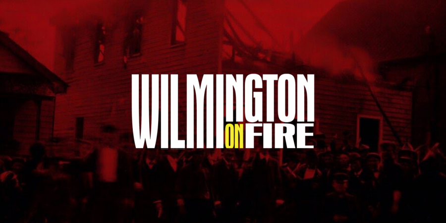 UNCW+hosts+a+viewing+of+%22Wilmington+on+Fire%22%2C+a+documentary+on+the+Massacre+of+1898